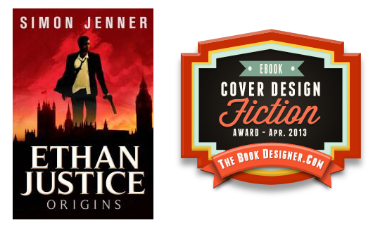 Ethan Justice Origins April 2013 Fiction Cover Design Award Winner
